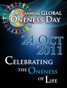 2nd Annual Global Oneness Day 24 Oct 2011