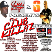 DJ Swayd & DJ 3 Present The ClubKillaz Mixtape Series