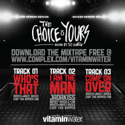 Choice Is Yours - Hosted by DJ Don Cannon presented by vitaminwater Back Cover