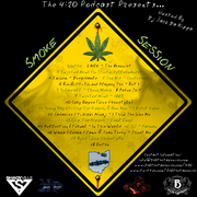 The 4:20 Podcast Presents: Smoke Session (Hosted By: DJ Jack Da Rippa)