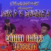 CrakMuzic presents Max P & Double GIMME MINE