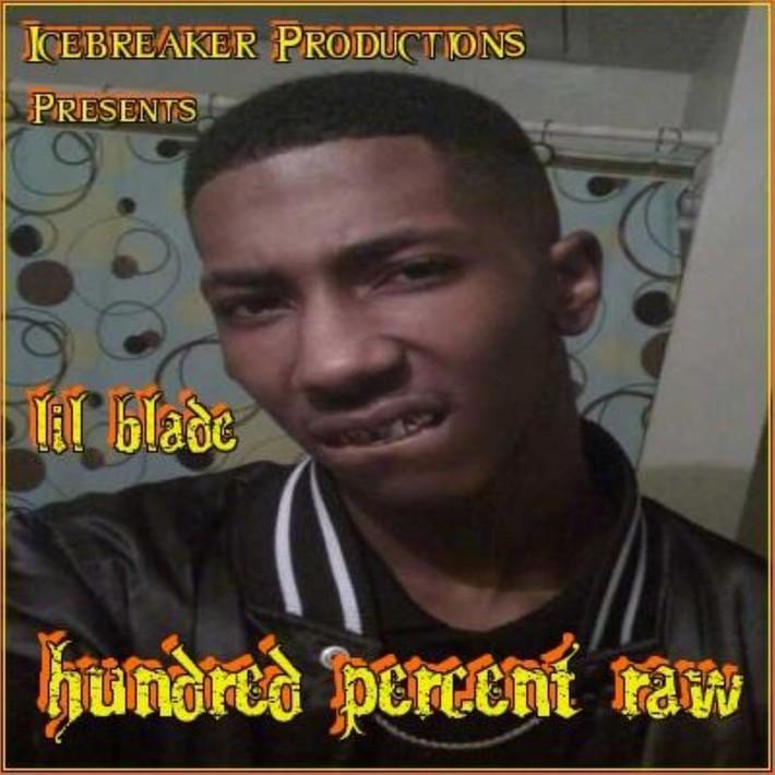 Lil Blade - Hundred Percent Raw