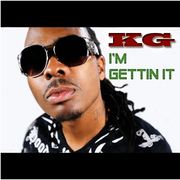 "KG- ""I'm Gettin It"" single cover"