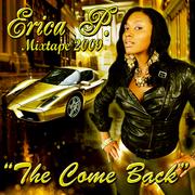 Erica P The Come Back, 2009 MixTape