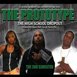 "THE PROTOTYPE ""The High School Drop-Out: 2nd Semester"" cover"