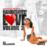 NIKKI NICOLE - HANDCUFFED LOVE VOL.3 MIXTAPE