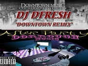 """DORROUGH """"AFTER PARTY DOWNTOWN REMIX COVER"""
