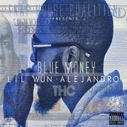 Lil Wun Alejandro Blue Money