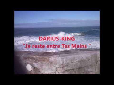 "DARIUS KING ""Je reste entre Tes Mains"" "" I stay in Your Hands"""