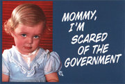 7895~Mommy-I-m-Scared-Of-The-Government-Posters