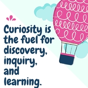 curiosity-is-the-fuel-teachers-quotes