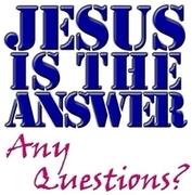 jesusIsTheAnswerAnyQuestions