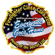 Firefighter Close Calls Fans & Friends