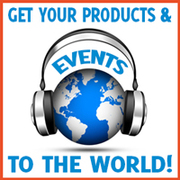 Send Your VIDEOS, MUSIC & EVENTS to the WORLD!