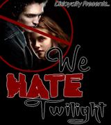 We Hate Twilight!