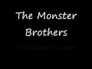 The Monster Brothers