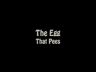 The egg that pees