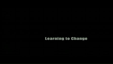 Learning to Change - Changing to Learn