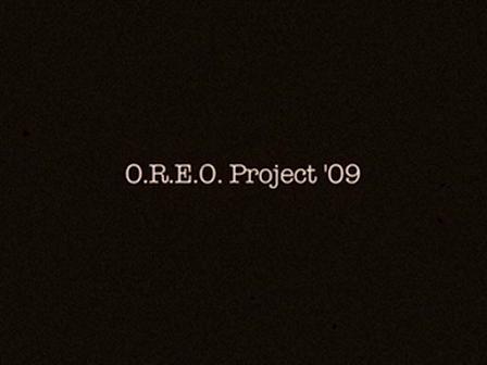 O.R.E.O. Project 2009