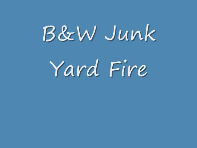 Junk Yard Fire