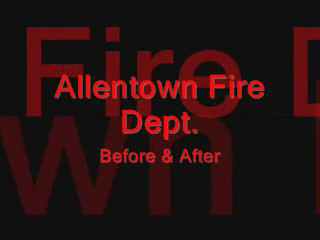 Allentown,Pa Fire Dept. Before & After