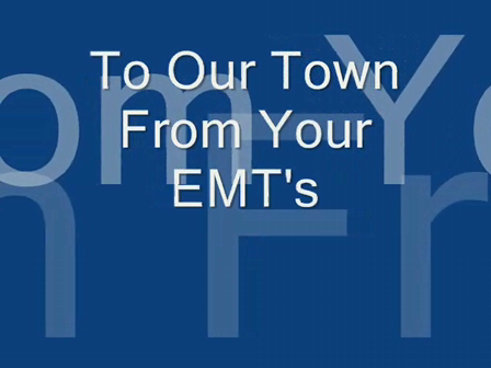 To Our Town From Your EMTs