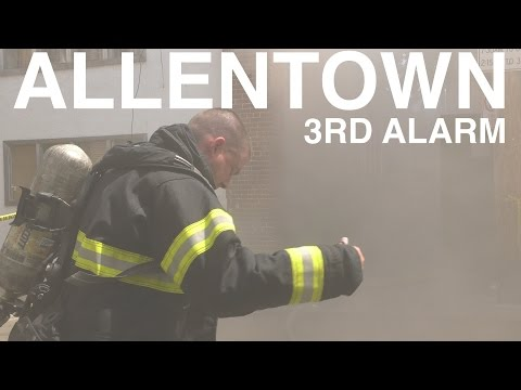 3RD Alarm Building Fire in Allentown, PA. 07/28/16