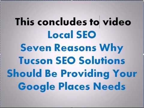Local SEO - Seven Reasons To Consider Tucson SEO For Google Places Needs