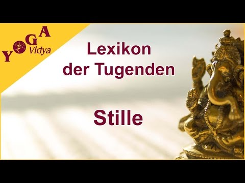 Stille - Sukadevs Yoga-Video-Lexikon der 1008 Tugenden