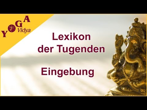 Eingebung - Sukadevs Yoga-Video-Lexikon der 1008 Tugenden