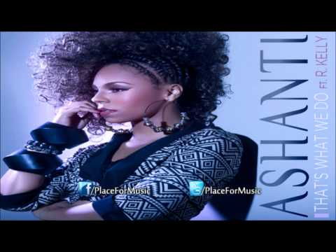 Ashanti - That's What We Do ft. R. Kelly