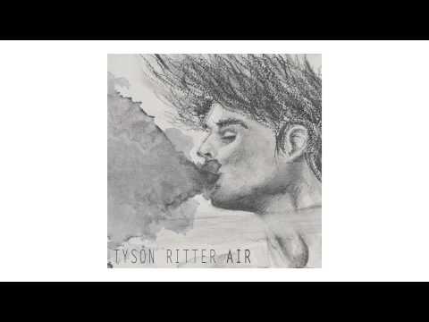 """Tyson Ritter - """"Air"""" (Official Audio)"""