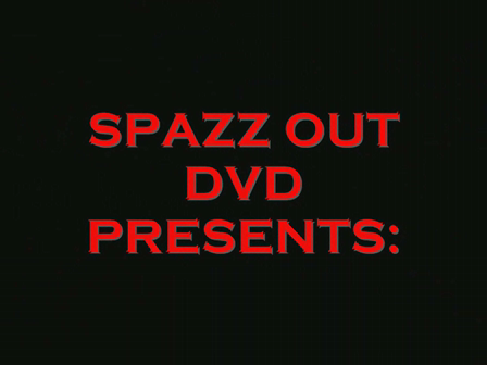 SPAZZ OUT DVD PRESENTS DRAMA B