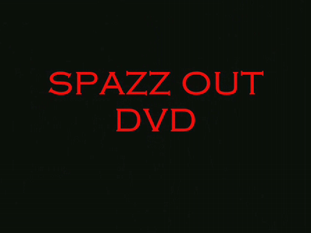 D'E- SPAZZ OUT DVD FREESTYLE