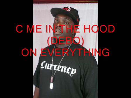 C ME IN THE HOOD