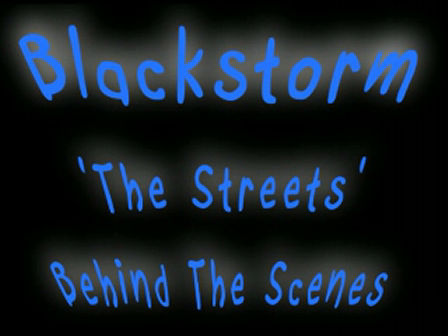 Blackstorm 'The Streets' Behind the Scenes
