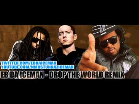DROP THE WORLD REMIX - EB DA ICEMAN (DOWNLOAD LINK)