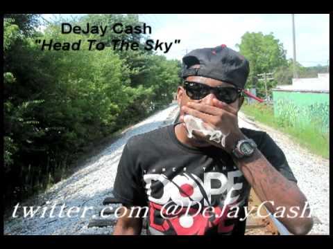 "DeJay Cash ""Head To The Sky"""