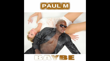Baybe - Paul M [Brand new single from Swedish RnB artist Paul M]