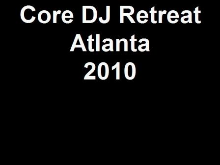 Core DJ Retreat Atlanta 2010