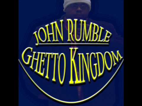 Ghetto Kingdom - John Rumble