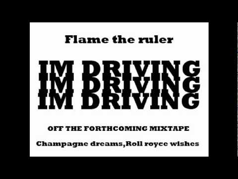 Flame the ruler    IM DRIVING