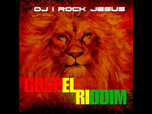 DJ I ROCK JESUS PRESENTS GOSPEL RIDDIM