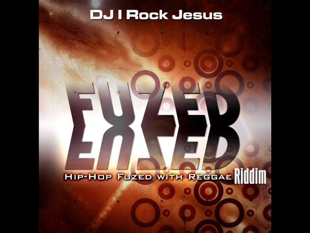 Dj I Rock Jesus Presents Fuzed