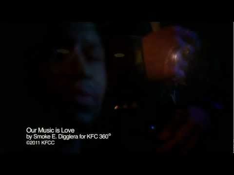 Our Music is Love by Smoke E. Digglera for KFC 360
