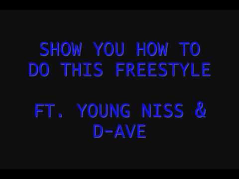 Show You How to Do This (Jay-Z) Young Niss & D-Ave Freestyle