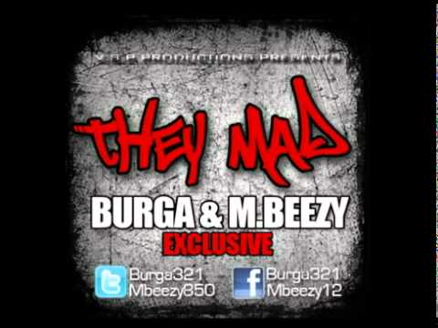 BURGA & M. BEEZY THEY MAD