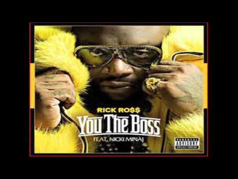 YOU THE BOSS(rick ross ft nicki minaj -remix)
