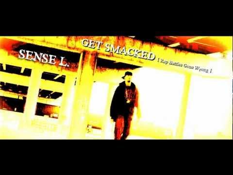 Sense L - Get Smacked [Rap Battles Gone Wrong]