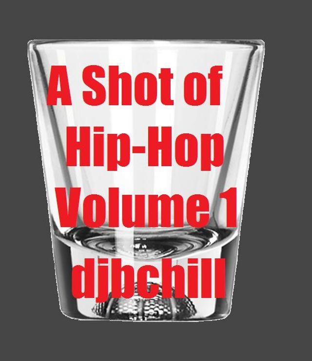 A Shot of Hip-Hop Volume 1